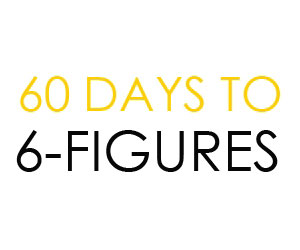 60 Days to 6 Figures (300x250)